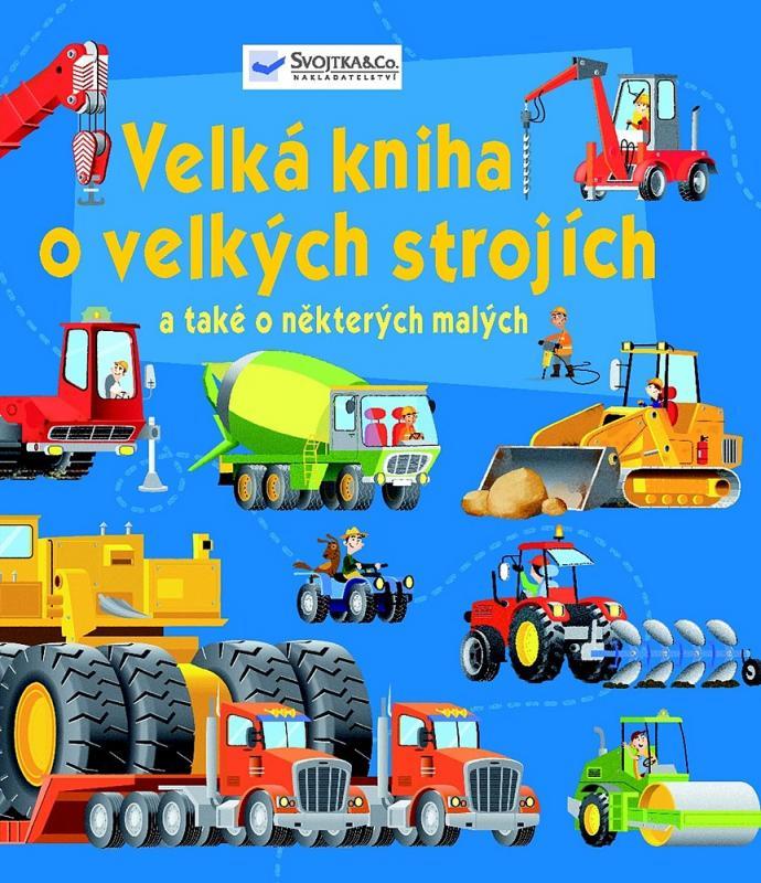 Pemic Velká kniha o velkých strojích a také o některých malých