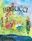 Klasika pro děti Broučci - Jan Karafiát